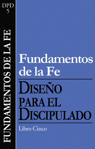 Fundamentos de la Fe / Foundations of Faith (Diseño Para El Discipulado)