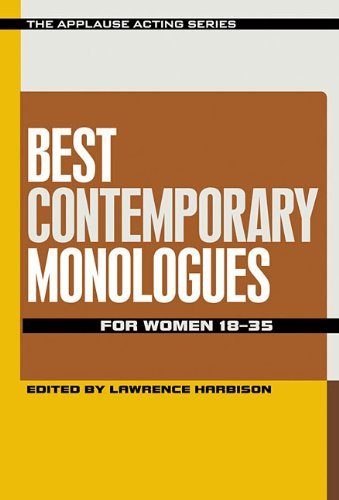 Best Contemporary Monologues for Women 18-35 (The Applause Acting Series): Written by Lawrence Harbison, 2015 Edition, Publisher: Applause Theatre Book Publishers [Paperback]