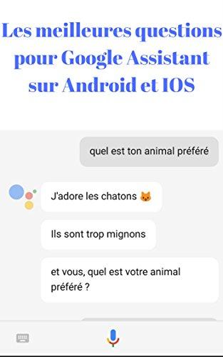 Les meilleures questions pour google assistant sur android et IOS par rodolphe Calvo