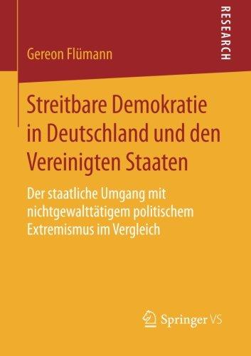 Streitbare Demokratie in Deutschland und den Vereinigten Staaten: Der staatliche Umgang mit nichtgewalttätigem politischem Extremismus im Vergleich