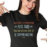 Photo de Plus Tard   Je comprends Rien   T-Shirt Femme col Rond Personnalisé Musique Rap Hip Hop Français par Closset