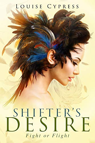 Shifter's Desire (Fight or Flight Book 3) (English Edition)