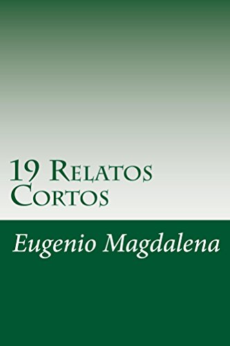 19 Relatos Cortos por Eugenio Magdalena