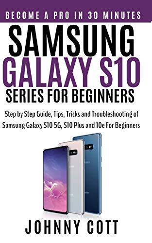 Samsung Galaxy s10 Series for Beginners: Step by Step Guide, Tips ...