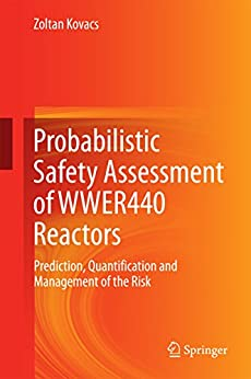 Probabilistic Safety Assessment Of Wwer440 Reactors: Prediction, Quantification And Management Of The Risk por Zoltan Kovacs epub