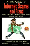 Telecharger Livres Introduction to Internet Scams and Fraud Credit Card Theft Work At Home Scams and Lottery Scams Author John Davidson published on December 2014 (PDF,EPUB,MOBI) gratuits en Francaise