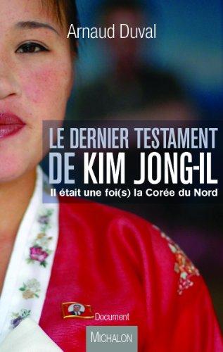 LE DERNIER TESTAMENT DE KIM JONG-IL