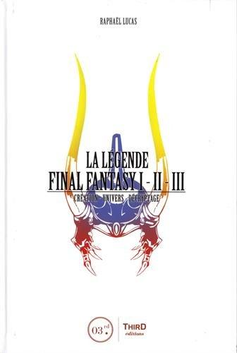 La légende Final Fantasy I-II-III par Raphaël Lucas