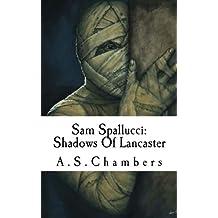 Sam Spallucci: Shadows Of Lancaster: Volume 3