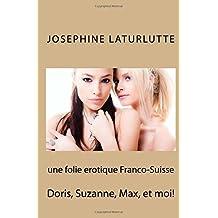 une folie erotique Franco-Suisse: Doris, Quzanne, Max, et moi!