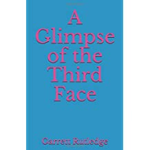 A Glimpse of the Third Face