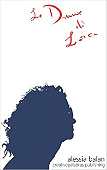 Le donne di Lorca di [Balan, Alessia]
