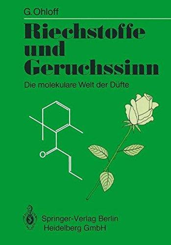 Riechstoffe und Geruchssinn: Die molekulare Welt der Düfte (German Edition)