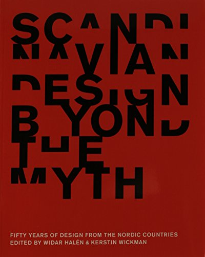 SCANDINAVIAN DESIGN BEYOND THE MYTH: Fifty Years of Scandinavian Design (ARVINIUS FÖRLAG AB) por Widar Halen
