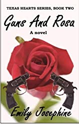 Guns And Rosa (Texas Hearts) (Volume 2) by Emily Josephine (2015-03-04)