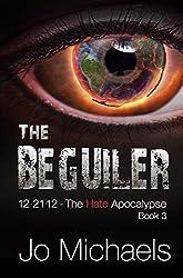 The Beguiler (12.21.12 - The Hate Apocalypse Book 3)