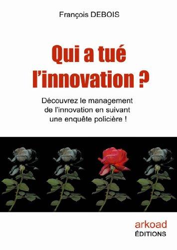 Qui a tué l'innovation ?