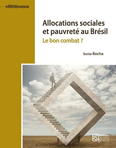 Allocations sociales et pauvreté au Brésil: Le bon combat? (Le (bien) commun)