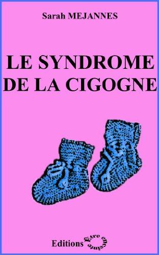 Le Syndrome de la Cigogne