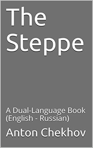 The Steppe A Dual-Language Book English - Russian