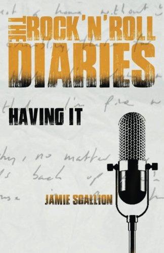 Having it: Volume 2 (The Rock 'n' Roll Diaries)