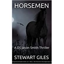 Horsemen: The engrossing new DS Smith thriller. (A DS Jason Smith thriller Book 7)