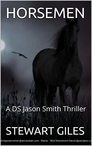 Horsemen: The engrossing new DS Smith thriller. (A DS Jason Smith thriller Book 7) by [GILES, STEWART]