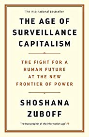 The Age of Surveillance Capitalism: The Fight for a Human Future at the New Frontier of Power: Barack Obama