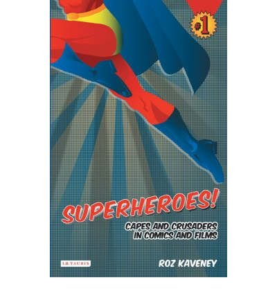 [(Superheroes!: Capes and Crusaders in Comics and Films)] [Author: Roz Kaveney] published on (March, 2008)