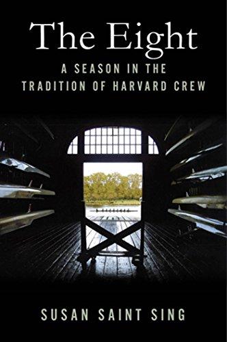 The Eight: A Season in the Tradition of Harvard Crew (English Edition) por Susan Saint Sing