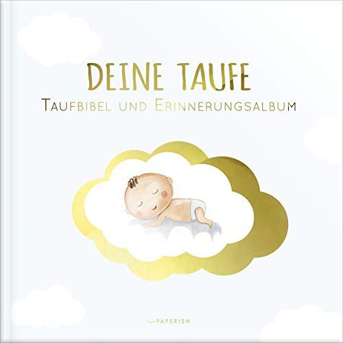 DEINE TAUFE: Taufbibel und Erinnerungsalbum - ein bezauberndes Geschenk zur Geburt und Taufe (PAPERISH® Geschenkebücher)