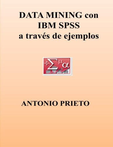 DATA MINING con IBM SPSS a traves de ejemplos