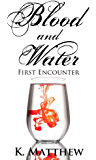 First Encounter (Blood and Water Book 1)