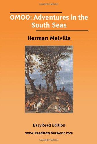 Omoo: Adventures in the South Seas [Easyread Edition]