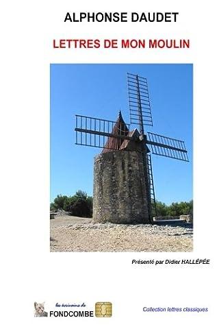 Lettres Moulin Alphonse Daudet - Lettre de mon