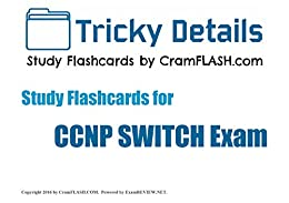 Tricky Details Cramflash Flashcards Covering Ccnp Switch Exam: (100