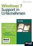 Microsoft Windows 7 - Unternehmenssupport - Original Microsoft Training für Examen 70-685: PraktischesSelbststudiumundPrüfungsvorbereitung