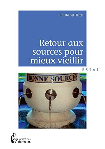 Retour aux sources pour mieux vieillir par Michel Jaltel