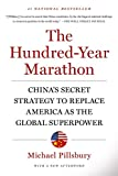 The Hundred-Year Marathon: China's Secret Strategy to Replace America as the Global Superpower - Michael Pillsbury