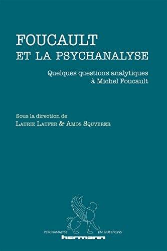 Foucault et la psychanalyse: Quelques questions analytiques à Michel Foucault