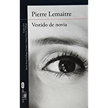 Vestido de novia (Spanish Edition) by Pierre Lemaitre (2015-02-20)
