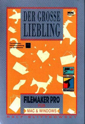 Der große Liebling zu FileMaker Pro für Mac & Windows Gebundenes Buch – Februar 1998 Ralf Blittkowsky Redline GmbH 3860331620