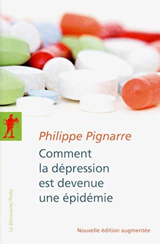Comment la dépression est devenue une épidémie par Philippe PIGNARRE