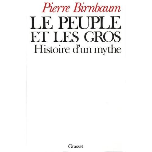 Le Peuple et les gros : Histoire d'un mythe