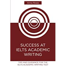 Success at IELTS Academic Writing: Tips and guided practice for the IELTS Academic test