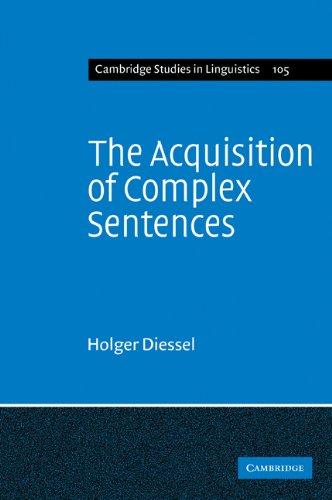 The Acquisition of Complex Sentences (Cambridge Studies in Linguistics)
