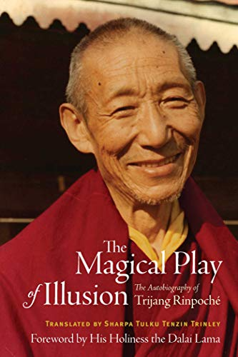 The Magical Play of Illusion: The Autobiography of Trijang Rinpoche
