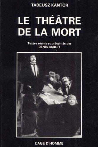 LE THEATRE DE LA MORT par Tadeusz Kantor