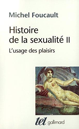 Histoire De La Sexualite: L'Usage DES Plaisirs Tome 2 par Michel Foucault