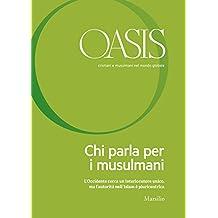 Oasis n. 25, Chi parla per i musulmani: Giugno 2017 (Italian Edition)